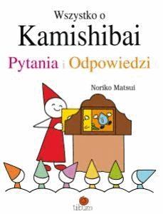 okładka książki - podręcznika Noriko Matsui, Wszystko o kamishibai. Pytania i odpowiedzi